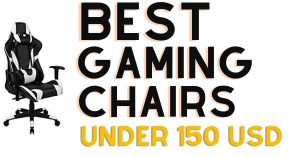 Best Gaming Chairs Under 150 USD