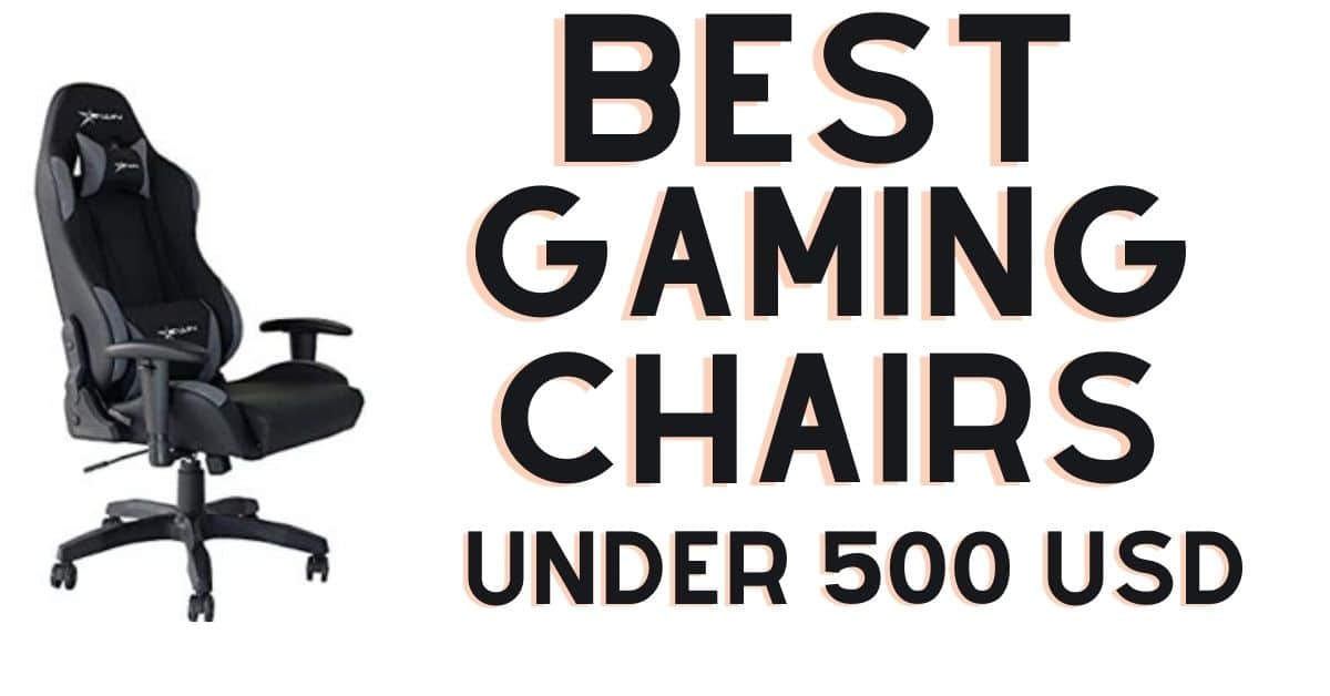 best gaming chairs under 500usd