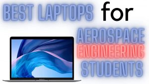 best laptop for aerospace engineering students