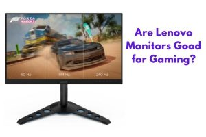 Are Lenovo Monitors Good for Gaming?