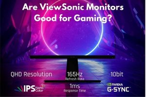 Are ViewSonic Monitors Good for Gaming?