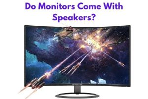 Do Monitors Come With Speakers?