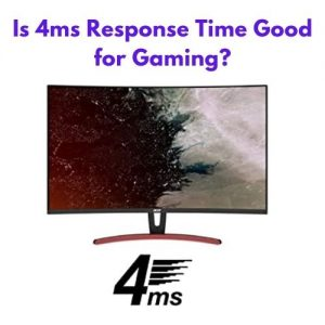 Is 4ms Response Time Good for Gaming?