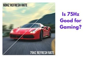 Is 75Hz Good for Gaming?