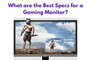 What are the Best Specs for a Gaming Monitor?