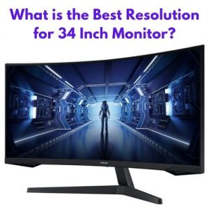 What is the Best Resolution for 34 Inch Monitor?