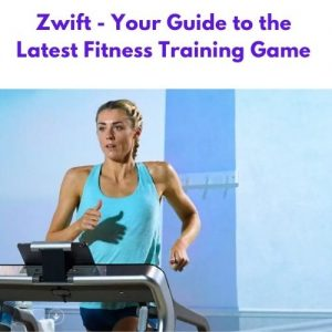 Zwift - Your Guide to the Latest Fitness Training Game